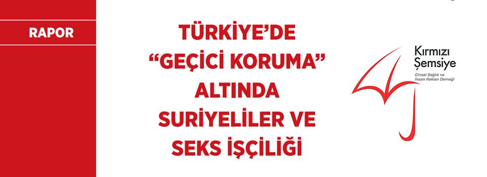 Türkiye'de Geçici Koruma Altında Suriyeliler ve Seks İşçiliği Raporu Afişi